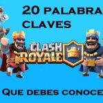 Clash Royale, 20 Palabras Claves que Debes Conocer