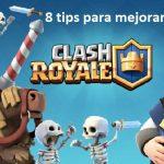 8 Tips Para Mejorar tú Juego en Clash Royale