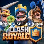 Clash Royale, Como llegar a ser un Jugador Pro